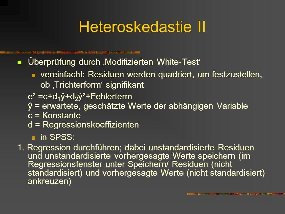 Heteroskedastie II Überprüfung durch Modifizierten White-Test vereinfacht: Residuen werden quadriert, um festzustellen, ob Trichterform signifikant e²