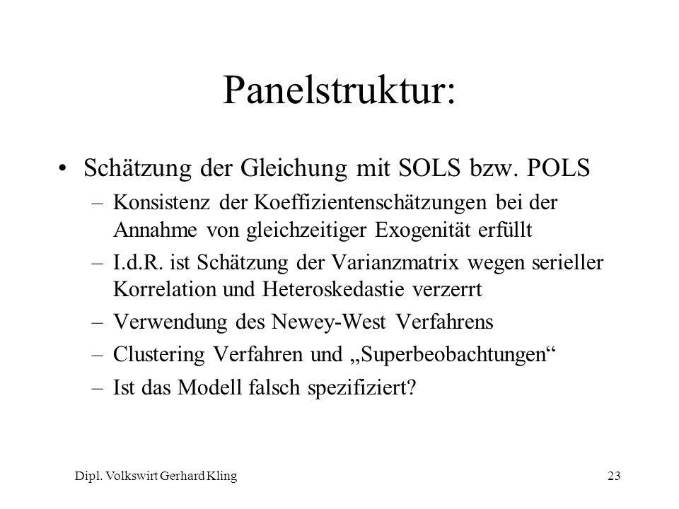 Dipl. Volkswirt Gerhard Kling23 Panelstruktur: Schätzung der Gleichung mit SOLS bzw. POLS –Konsistenz der Koeffizientenschätzungen bei der Annahme von