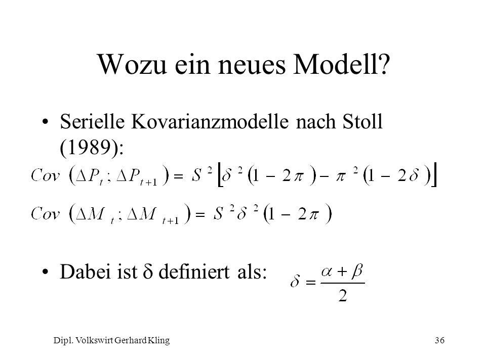 Dipl. Volkswirt Gerhard Kling36 Wozu ein neues Modell? Serielle Kovarianzmodelle nach Stoll (1989): Dabei ist definiert als: