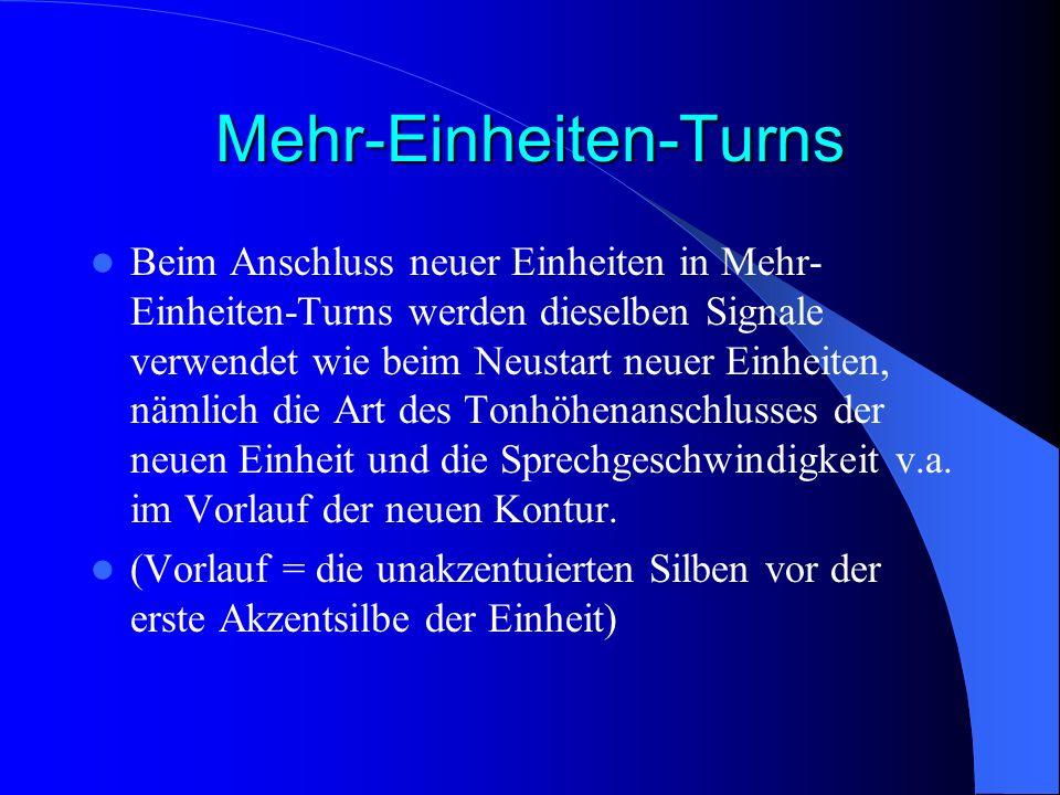 Mehr-Einheiten-Turns Beim Anschluss neuer Einheiten in Mehr- Einheiten-Turns werden dieselben Signale verwendet wie beim Neustart neuer Einheiten, nämlich die Art des Tonhöhenanschlusses der neuen Einheit und die Sprechgeschwindigkeit v.a.