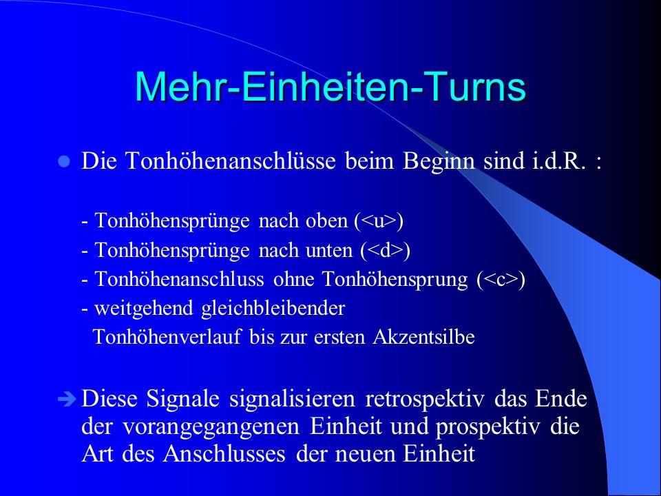 Mehr-Einheiten-Turns Die Tonhöhenanschlüsse beim Beginn sind i.d.R. : - Tonhöhensprünge nach oben ( ) - Tonhöhensprünge nach unten ( ) - Tonhöhenansch