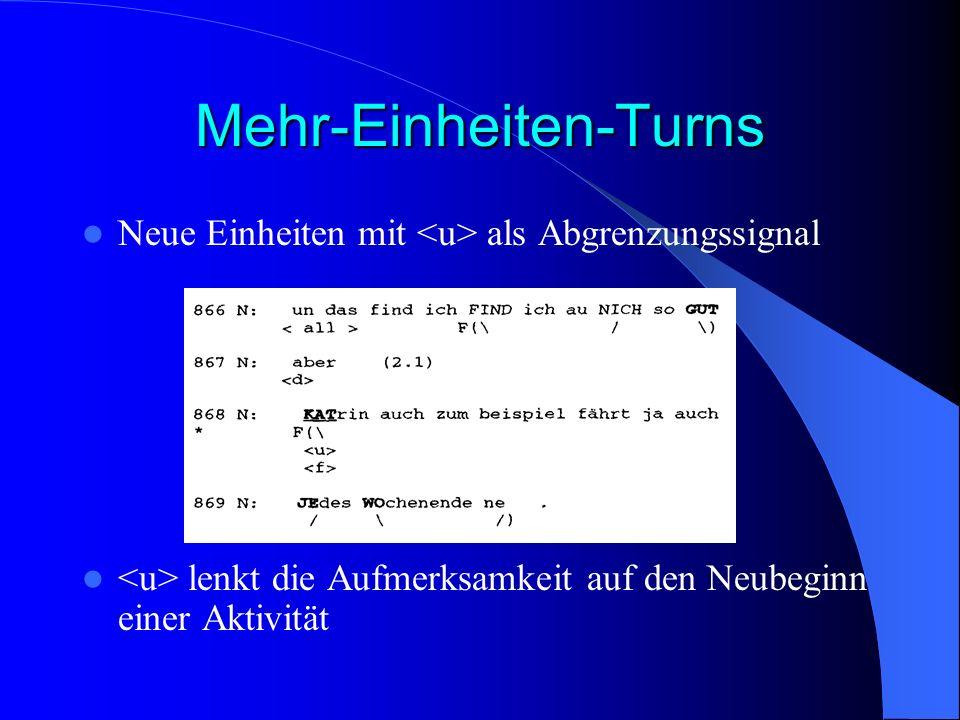 Mehr-Einheiten-Turns Neue Einheiten mit als Abgrenzungssignal lenkt die Aufmerksamkeit auf den Neubeginn einer Aktivität