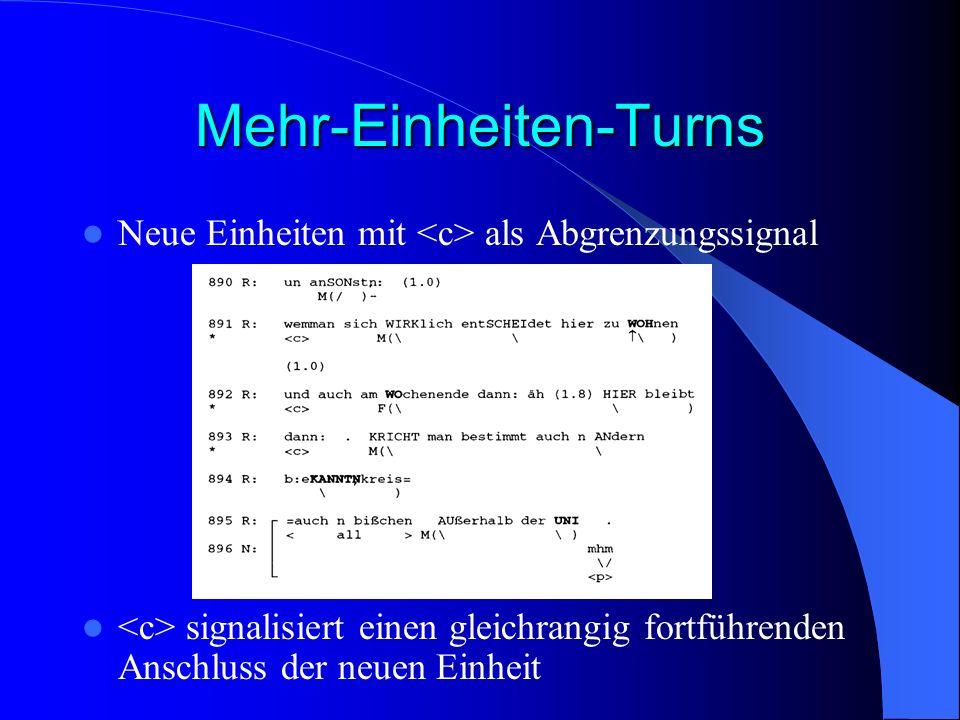 Mehr-Einheiten-Turns Neue Einheiten mit als Abgrenzungssignal signalisiert einen gleichrangig fortführenden Anschluss der neuen Einheit