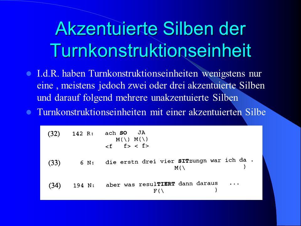 Akzentuierte Silben der Turnkonstruktionseinheit I.d.R. haben Turnkonstruktionseinheiten wenigstens nur eine, meistens jedoch zwei oder drei akzentuie
