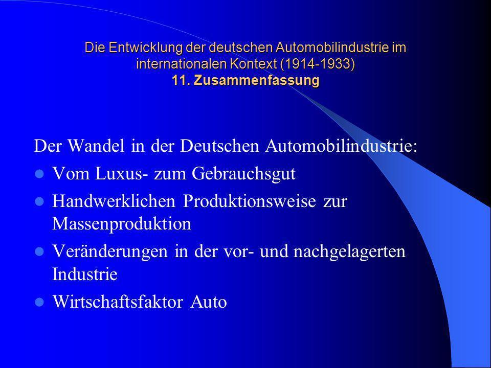 Die Entwicklung der deutschen Automobilindustrie im internationalen Kontext (1914-1933) 11. Zusammenfassung Der Wandel in der Deutschen Automobilindus