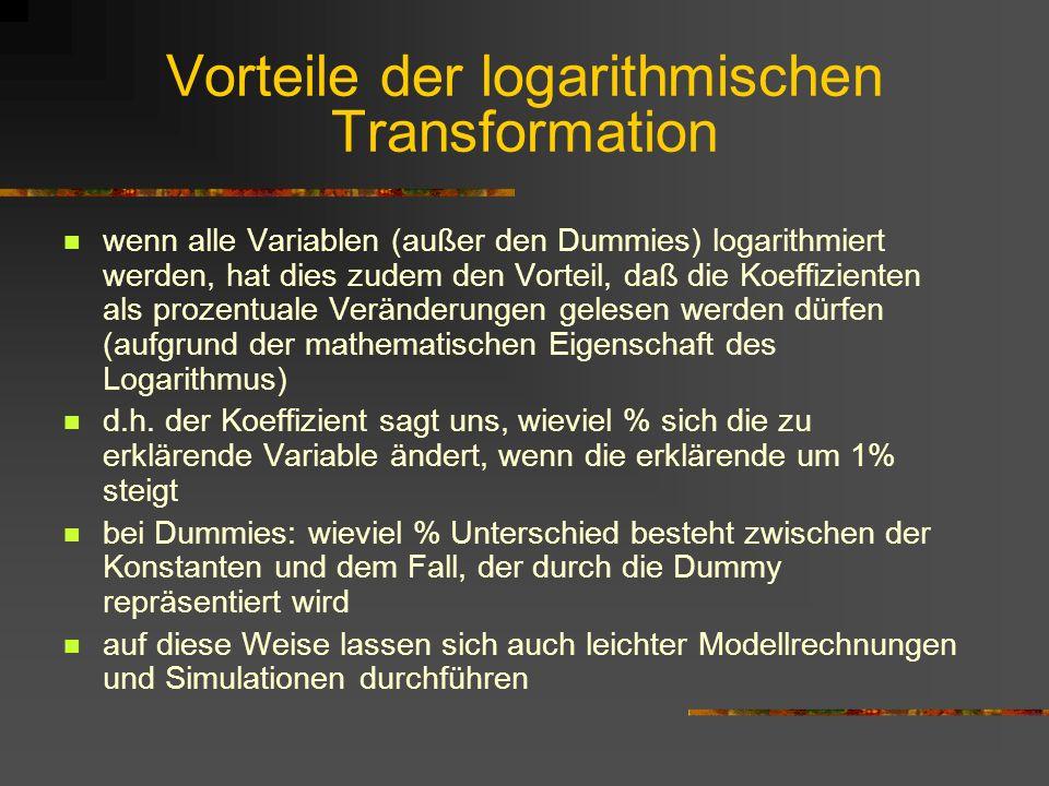 Vorteile der logarithmischen Transformation wenn alle Variablen (außer den Dummies) logarithmiert werden, hat dies zudem den Vorteil, daß die Koeffizi