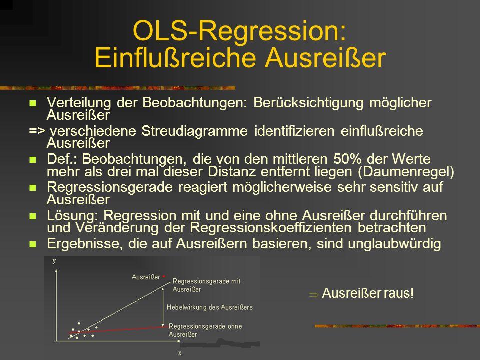 OLS-Regression: Einflußreiche Ausreißer Verteilung der Beobachtungen: Berücksichtigung möglicher Ausreißer => verschiedene Streudiagramme identifizier