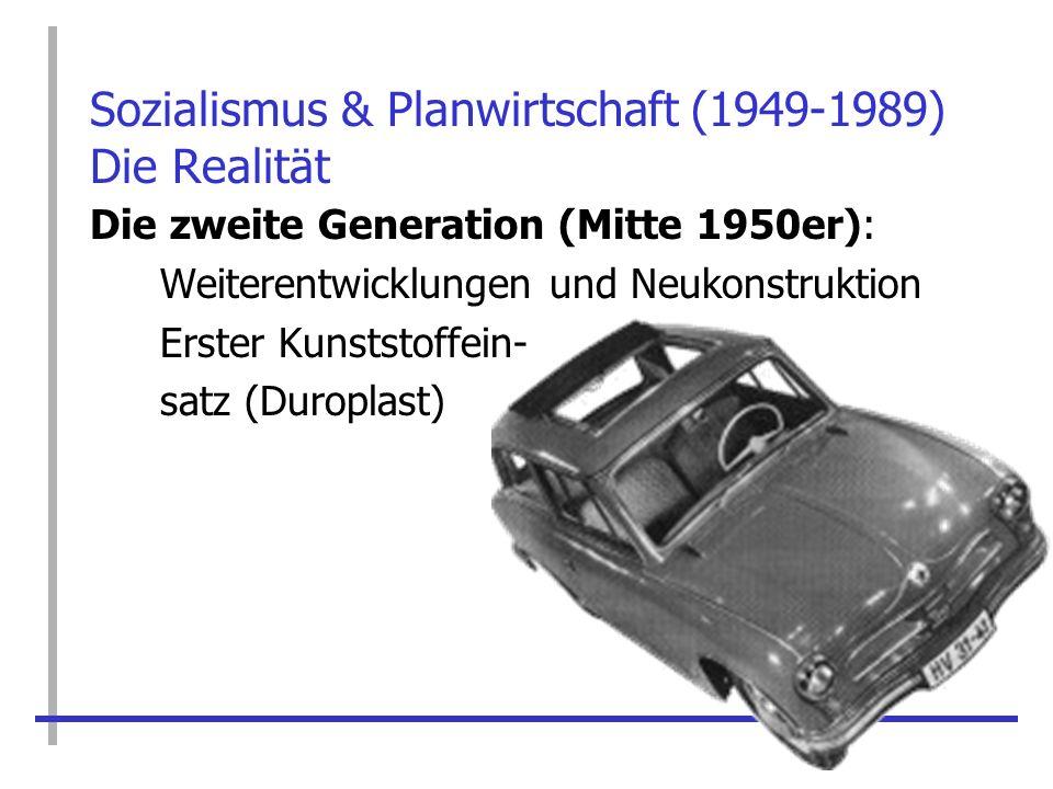 Sozialismus & Planwirtschaft (1949-1989) Die Realität Die zweite Generation (Mitte 1950er): Weiterentwicklungen und Neukonstruktion Erster Kunststoffe
