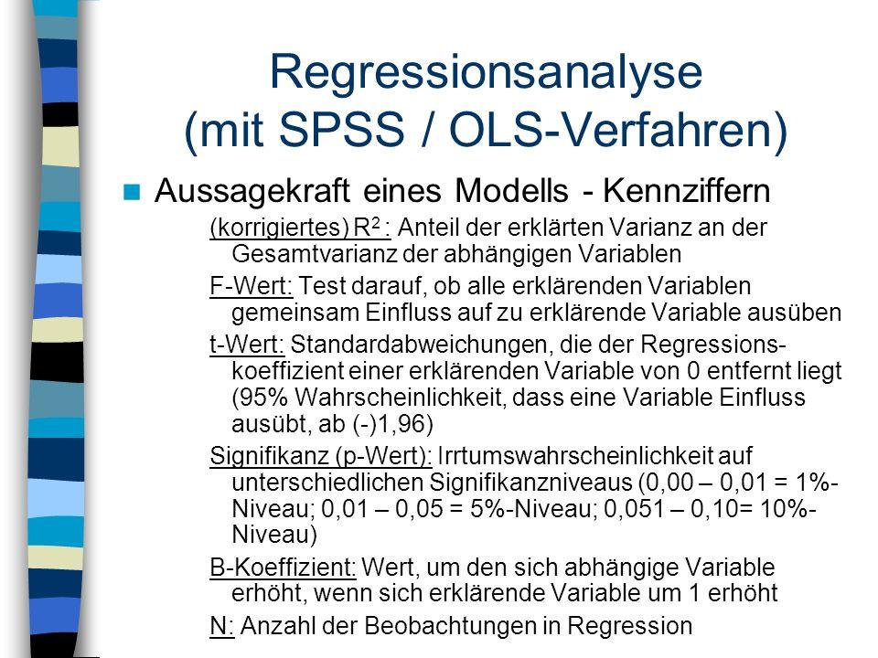 Aussagekraft eines Modells - Kennziffern (korrigiertes) R 2 : Anteil der erklärten Varianz an der Gesamtvarianz der abhängigen Variablen F-Wert: Test