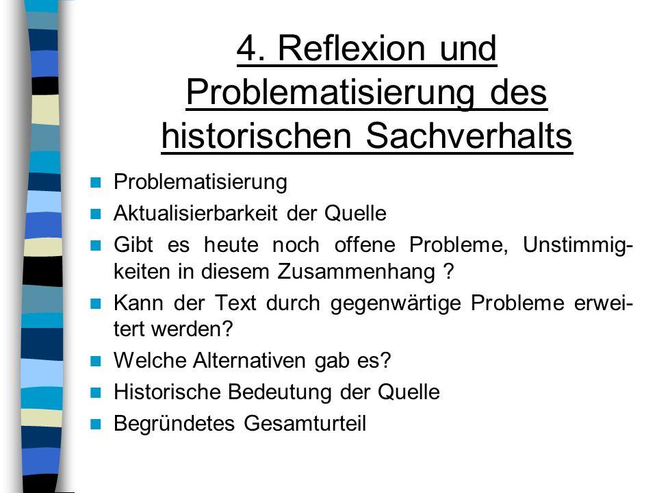 4. Reflexion und Problematisierung des historischen Sachverhalts Problematisierung Aktualisierbarkeit der Quelle Gibt es heute noch offene Probleme, U