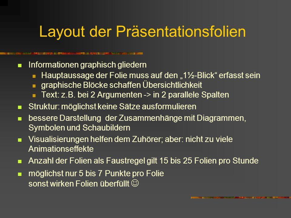 Layout der Präsentationsfolien Informationen graphisch gliedern Hauptaussage der Folie muss auf den 1½-Blick erfasst sein graphische Blöcke schaffen Ü