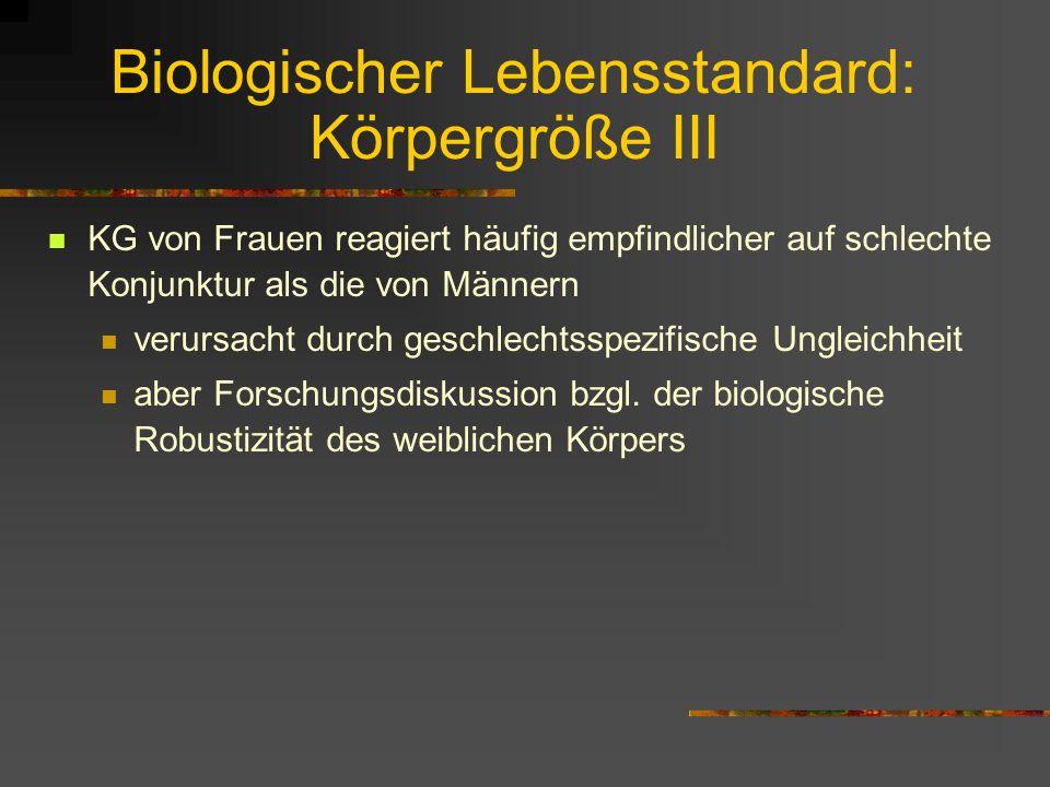 Biologischer Lebensstandard: Körpergröße II im Lauf der Jahrhunderte nicht schlicht kontinuierliche Zunahme der KG => anthropometrische Zyklen immer w