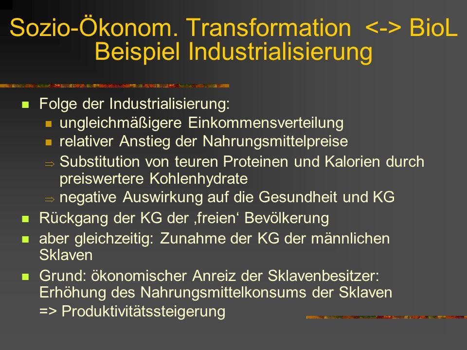 Determinanten des BioL Wirtschaftskonjunktur und (somit) medizinische Technologie, Vorsorge- und Krankenversicherungssystem Umweltentwicklung und –ver
