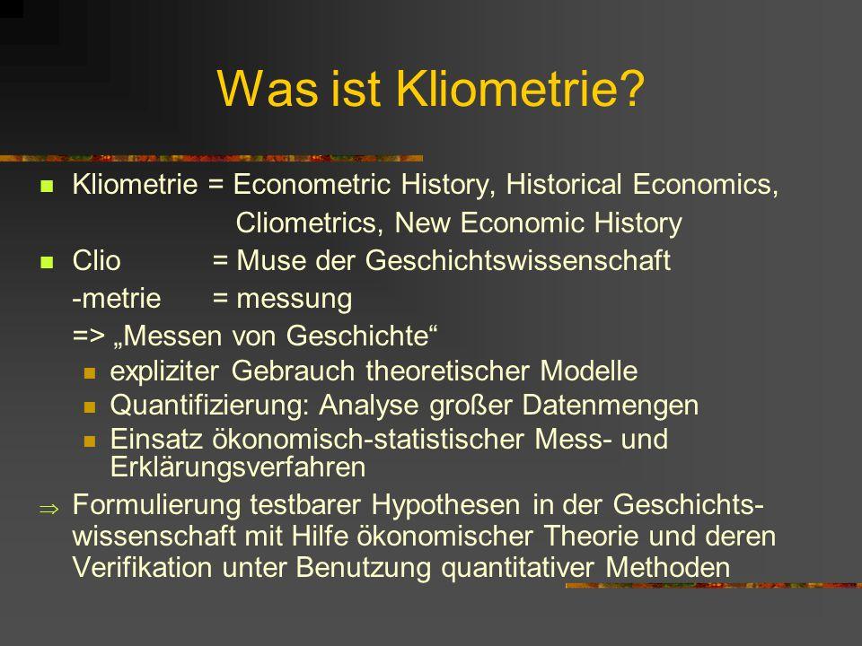 Vorteile der Wirtschaftsgeschichte Vergangenheit als Experimentierfeld zur Überprüfung wirtschaftswissenschaftlicher Hypothesen und Theorien aus Betra