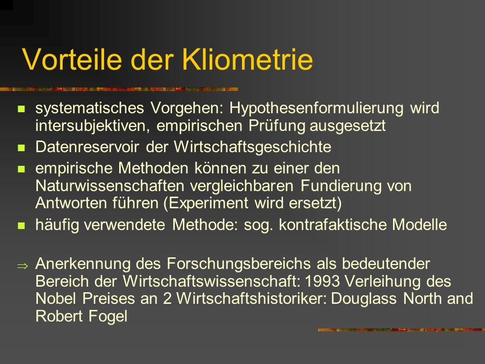 Was ist Kliometrie? Kliometrie = Econometric History, Historical Economics, Cliometrics, New Economic History Clio= Muse der Geschichtswissenschaft -m