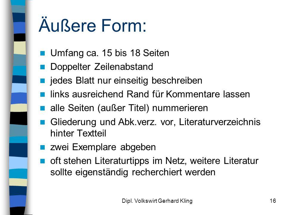 Dipl.Volkswirt Gerhard Kling16 Äußere Form: Umfang ca.