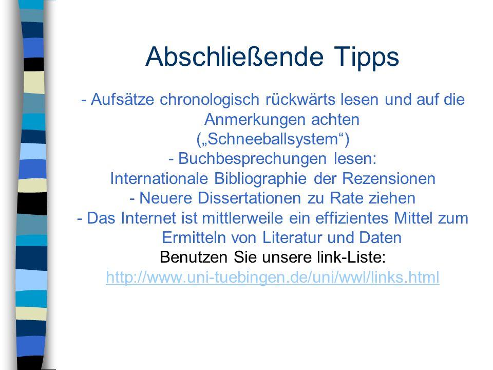 Abschließende Tipps - Aufsätze chronologisch rückwärts lesen und auf die Anmerkungen achten (Schneeballsystem) - Buchbesprechungen lesen: Internationa