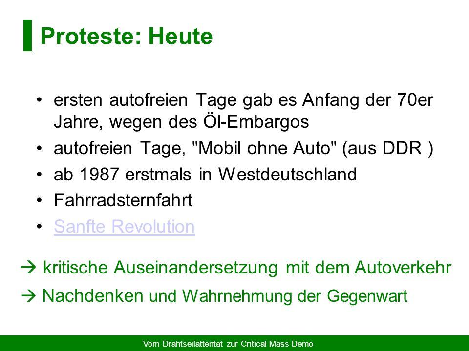 Vom Drahtseilattentat zur Critical Mass Demo Auto-Proteste in der heutigen Zeit