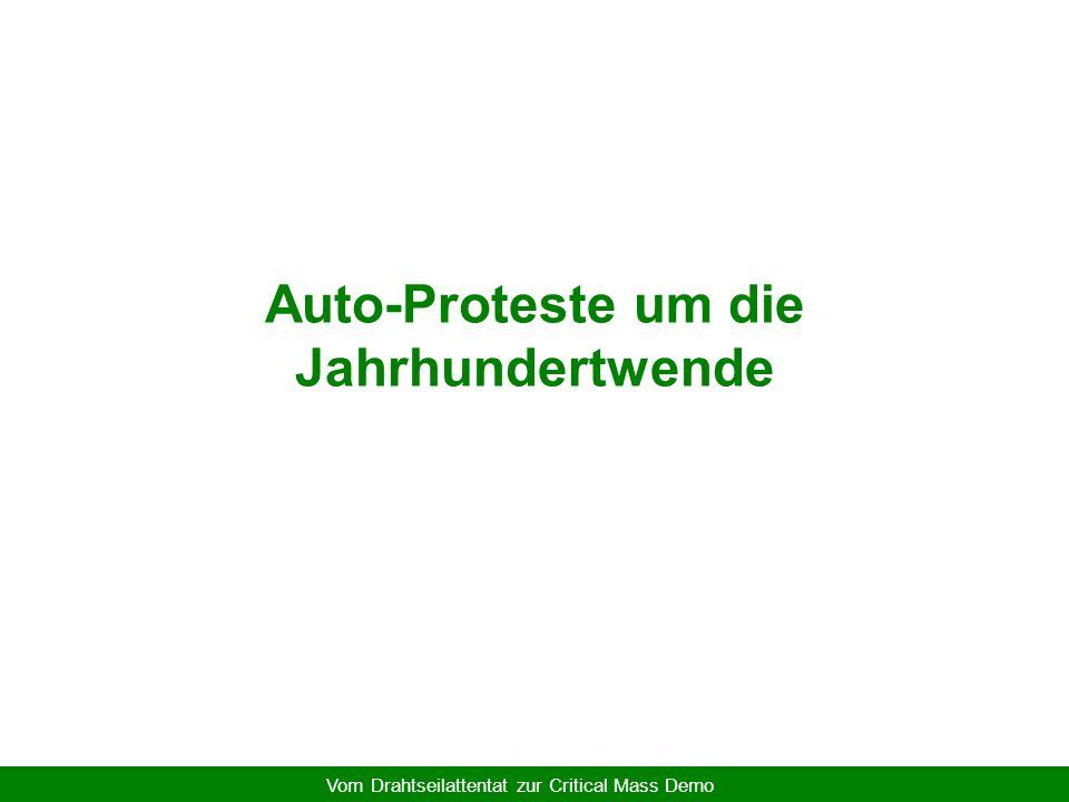 Vom Drahtseilattentat zur Critical Mass Demo Auto-Proteste um die Jahrhundertwende