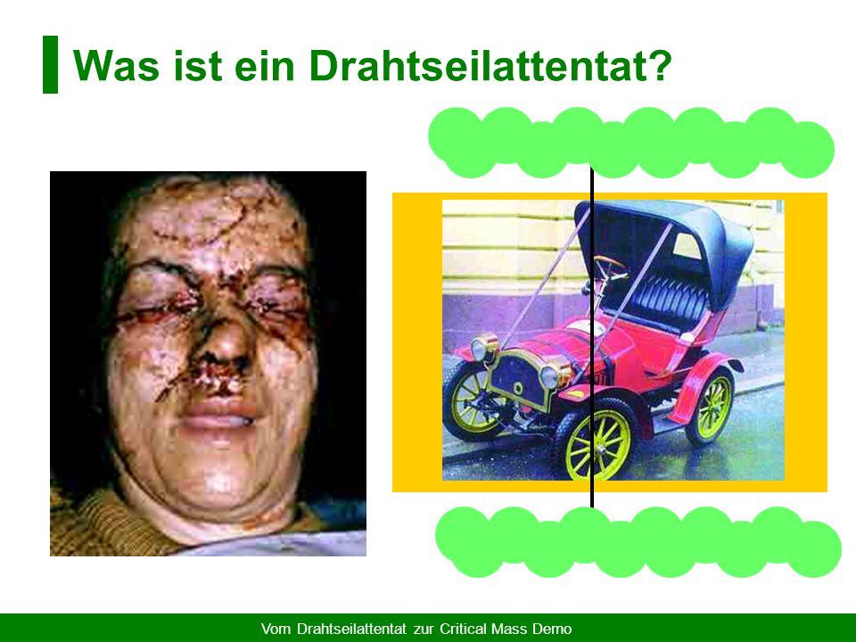 Vom Drahtseilattentat zur Critical Mass Demo Fazit & Ausblick Auto = Verbessung und Verschlechterung der Lebensqualität Proteste - Auto, wie: Deutschland - Finale Ende des Ölzeitalters.