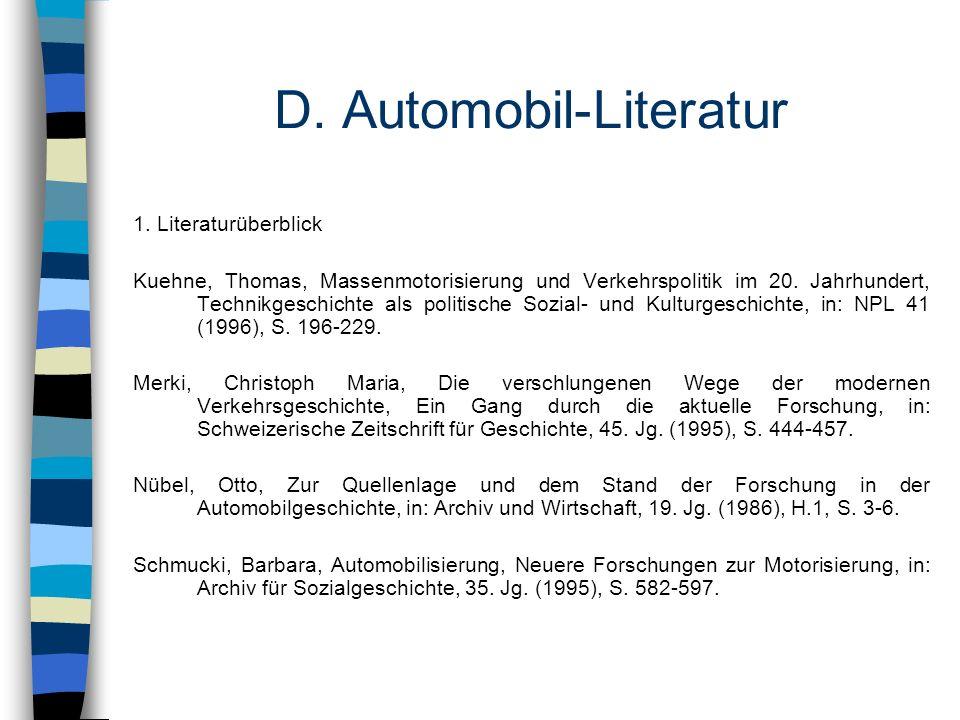 D. Automobil-Literatur 1. Literaturüberblick Kuehne, Thomas, Massenmotorisierung und Verkehrspolitik im 20. Jahrhundert, Technikgeschichte als politis