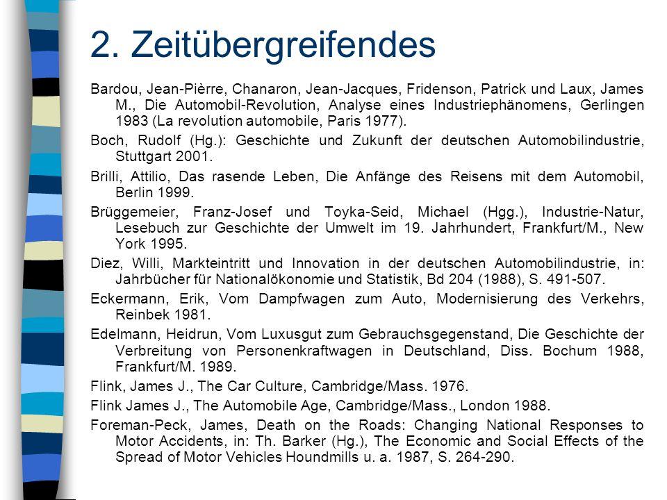 2. Zeitübergreifendes Bardou, Jean-Pièrre, Chanaron, Jean-Jacques, Fridenson, Patrick und Laux, James M., Die Automobil-Revolution, Analyse eines Indu