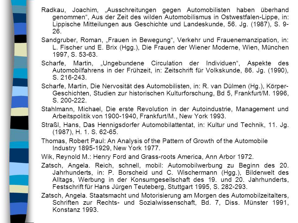 Radkau, Joachim, Ausschreitungen gegen Automobilisten haben überhand genommen, Aus der Zeit des wilden Automobilismus in Ostwestfalen-Lippe, in: Lippi
