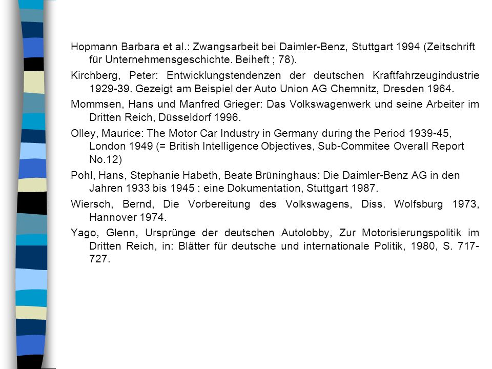 Hopmann Barbara et al.: Zwangsarbeit bei Daimler-Benz, Stuttgart 1994 (Zeitschrift für Unternehmensgeschichte. Beiheft ; 78). Kirchberg, Peter: Entwic