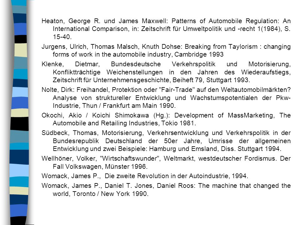 Heaton, George R. und James Maxwell: Patterns of Automobile Regulation: An International Comparison, in: Zeitschrift für Umweltpolitik und -recht 1(19