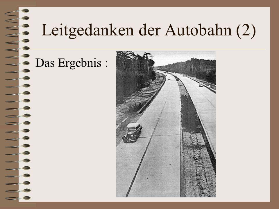 Vorläufer des Autobahngedankens 1921 : Bau der AVUS (Automobil- Verkehrs- und Übungsstrasse GmbH) in Berlin (9,8 km) 1920er : Highways in den USA (nicht kreuzungsfrei) 1923 : Autostrada in Italien (von Mailand zu den oberitalienischen Seen) (keine Seitenstreifen) 1926 : Gründung des HAFRABA (Hamburg- Frankfurt- Basel)