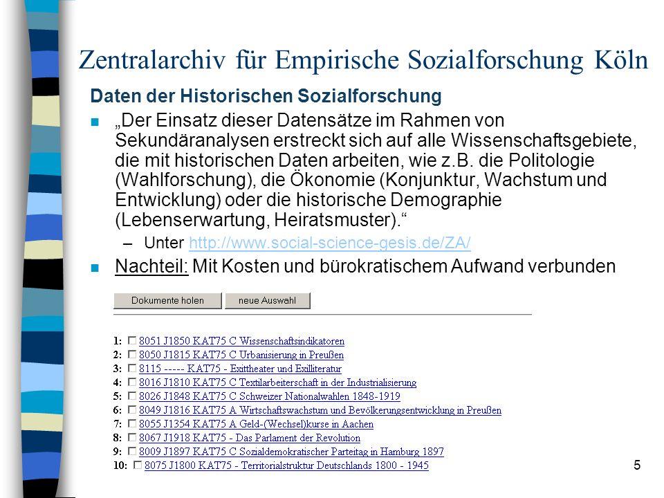 6 Inter-University Consortium for Political and Social Research (ICPSR) n Amerikanisches Pendant zum ZA Köln –Unter http://www.icpsr.umich.edu/index.htmlhttp://www.icpsr.umich.edu/index.html n Vorteil: Kostenlose und sofortige Downloadmöglichkeit der meisten Datensätze