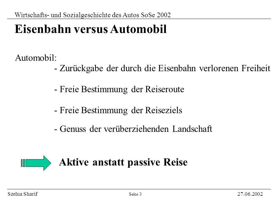 Szelua Sharif27.06.2002 Wirtschafts- und Sozialgeschichte des Autos SoSe 2002 - Effektives Transportmittel - Steigerung des Verkehrsaufkommens - Reduz