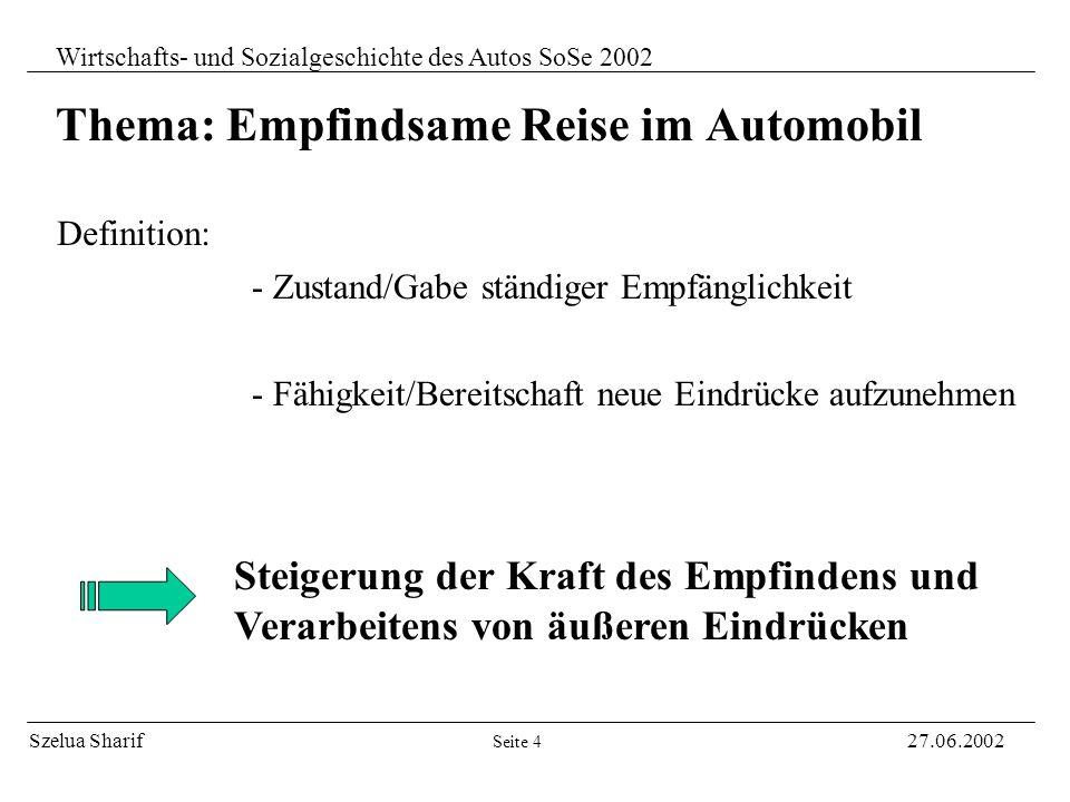 Szelua Sharif27.06.2002 Wirtschafts- und Sozialgeschichte des Autos SoSe 2002 Seite 3 - Zurückgabe der durch die Eisenbahn verlorenen Freiheit - Freie