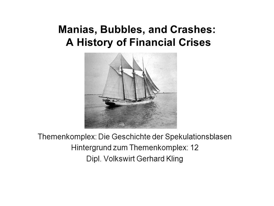 Manias, Bubbles, and Crashes: A History of Financial Crises Themenkomplex: Die Geschichte der Spekulationsblasen Hintergrund zum Themenkomplex: 12 Dip