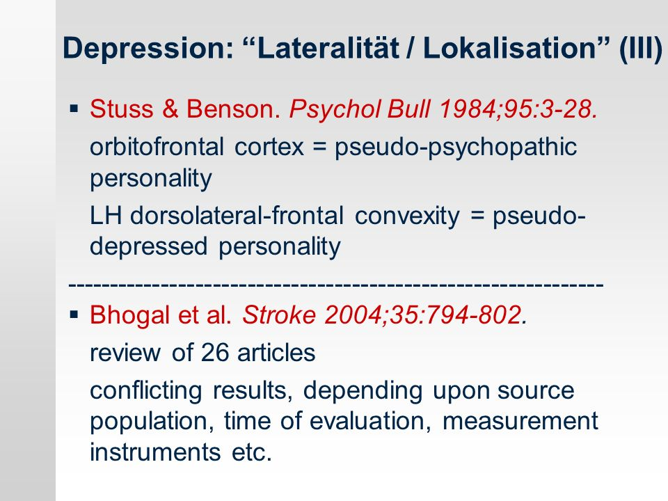 Depression: Lateralität / Lokalisation (III) Stuss & Benson.