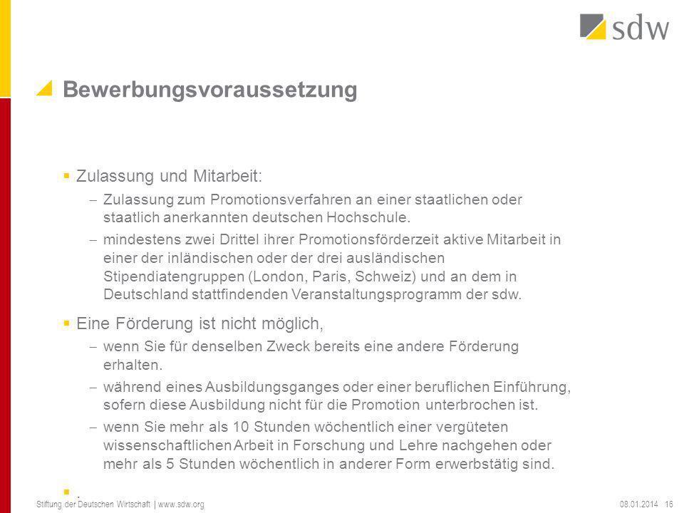 Zulassung und Mitarbeit: Zulassung zum Promotionsverfahren an einer staatlichen oder staatlich anerkannten deutschen Hochschule. mindestens zwei Dritt