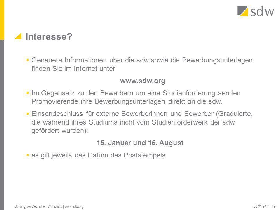 Genauere Informationen über die sdw sowie die Bewerbungsunterlagen finden Sie im Internet unter www.sdw.org Im Gegensatz zu den Bewerbern um eine Stud