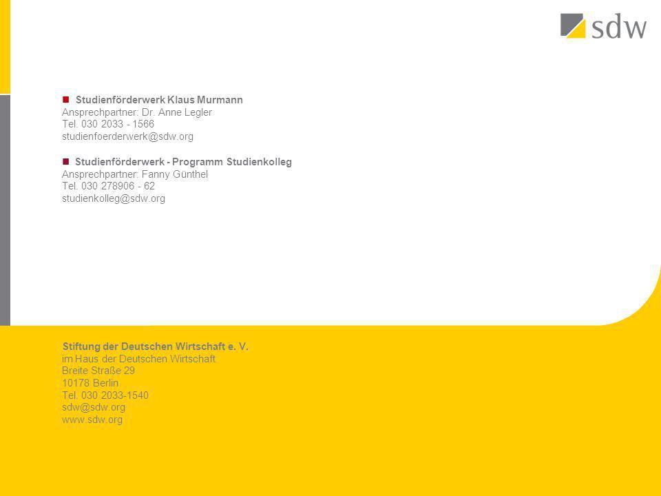 Stiftung der Deutschen Wirtschaft e. V. im Haus der Deutschen Wirtschaft Breite Straße 29 10178 Berlin Tel. 030 2033-1540 sdw@sdw.org www.sdw.org Stud