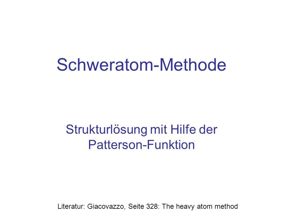 Inhalt Pattersonkarte bei Strukturen mit wenigen Schweratomen –Elektronendichte der Schweratome sei größer als die der restlichen Atome Das Schweratom bestimmt die Phase Iterative Anwendung der Fourier Synthese