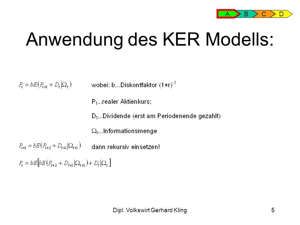 Dipl. Volkswirt Gerhard Kling5 Anwendung des KER Modells: A BCD