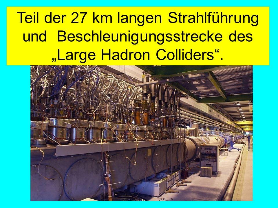 Amand Fassler, Tübingen Teil der 27 km langen Strahlführung und Beschleunigungsstrecke des Large Hadron Colliders.