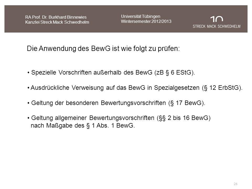 26 RA Prof. Dr. Burkhard Binnewies Kanzlei Streck Mack Schwedhelm Die Anwendung des BewG ist wie folgt zu prüfen: Spezielle Vorschriften außerhalb des
