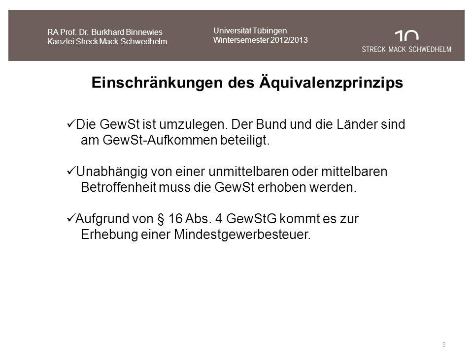 3 RA Prof. Dr. Burkhard Binnewies Kanzlei Streck Mack Schwedhelm Einschränkungen des Äquivalenzprinzips Die GewSt ist umzulegen. Der Bund und die Länd