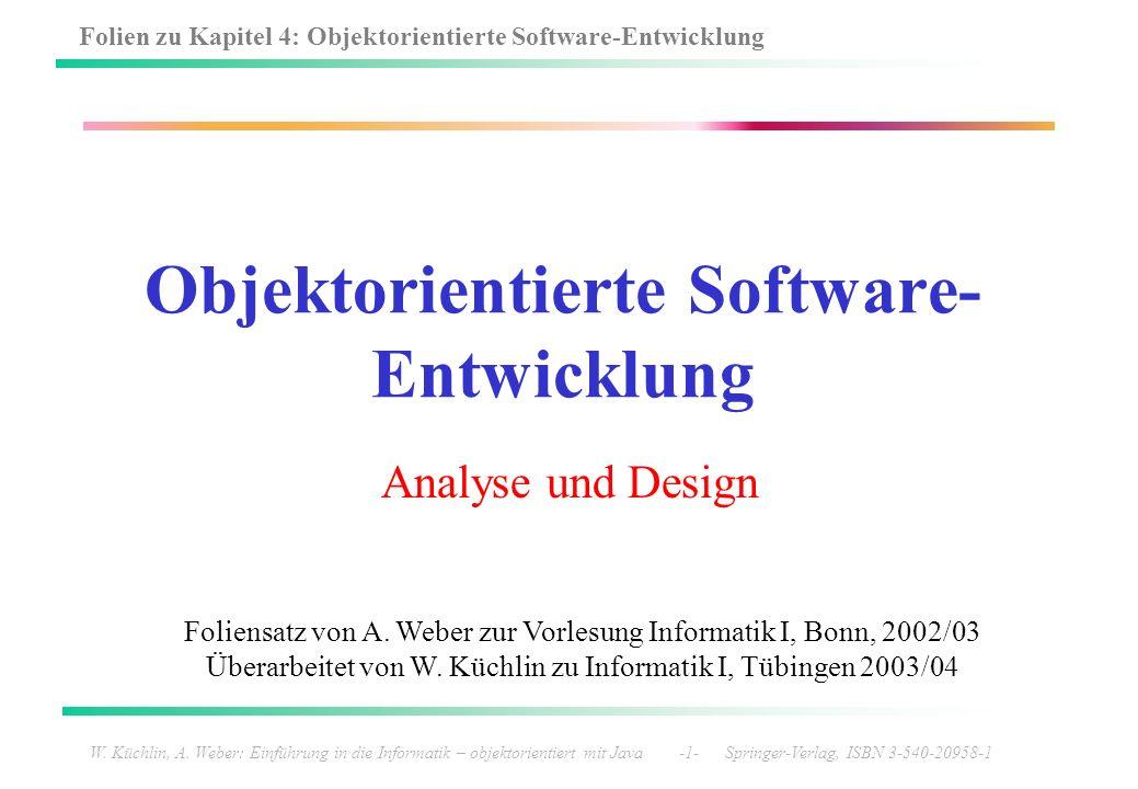 Folien zu Kapitel 4: Objektorientierte Software-Entwicklung W. Küchlin, A. Weber: Einführung in die Informatik – objektorientiert mit Java -1- Springe