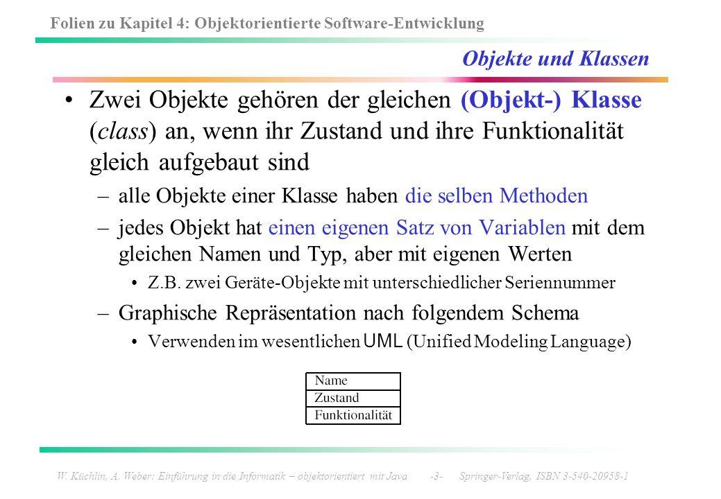 Folien zu Kapitel 4: Objektorientierte Software-Entwicklung W. Küchlin, A. Weber: Einführung in die Informatik – objektorientiert mit Java -3- Springe