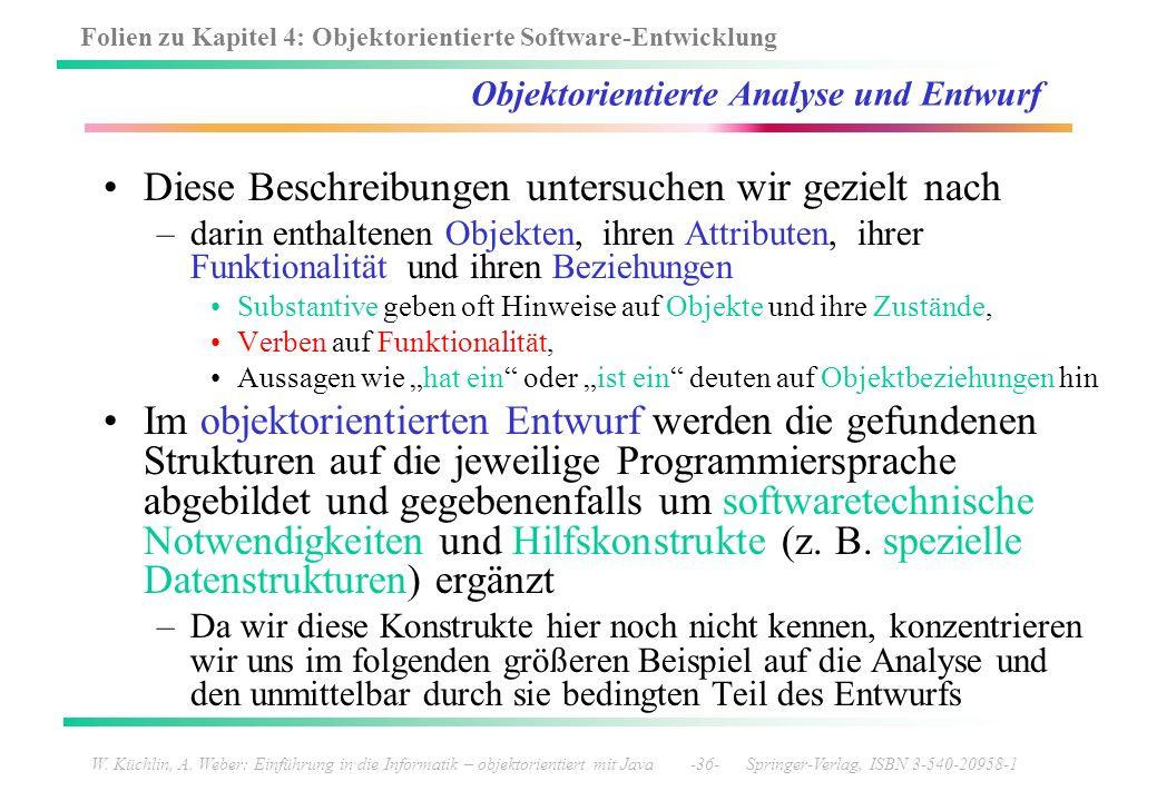 Folien zu Kapitel 4: Objektorientierte Software-Entwicklung W. Küchlin, A. Weber: Einführung in die Informatik – objektorientiert mit Java -36- Spring