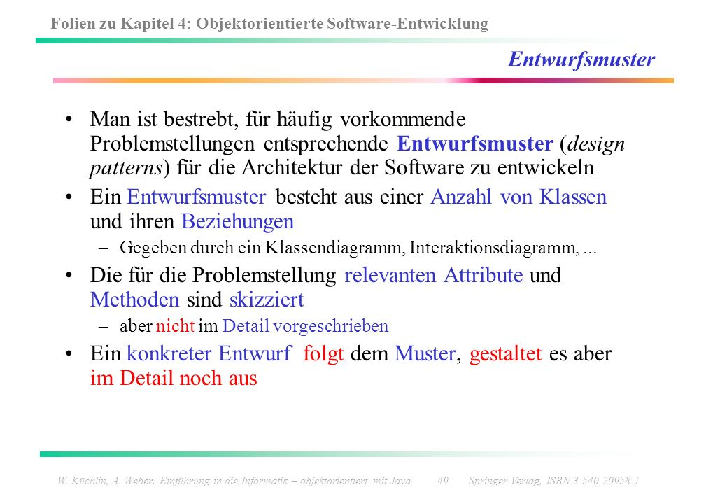 Folien zu Kapitel 4: Objektorientierte Software-Entwicklung W. Küchlin, A. Weber: Einführung in die Informatik – objektorientiert mit Java -49- Spring
