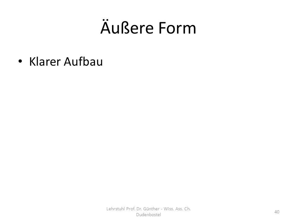 Äußere Form Klarer Aufbau Lehrstuhl Prof. Dr. Günther - Wiss. Ass. Ch. Dudenbostel 40