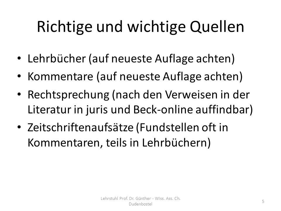 Problematische Quellen An sich durchaus gute Fallsammlungen wie Wessels Klausurenkurs Lehrstuhl Prof.