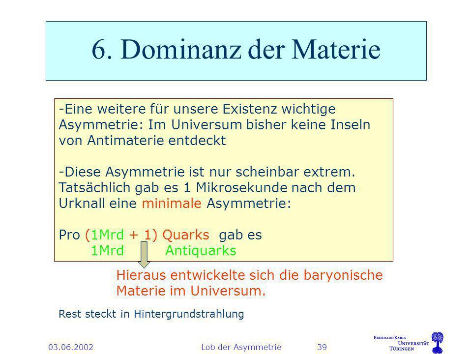 03.06.2002Lob der Asymmetrie39 6.